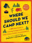 Where Should We Camp Next?: A 50-State Guide to Amazing Campgrounds and Other Unique Outdoor Accommodations Cover Image