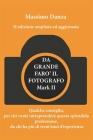 Da Grande Faro' Il Fotografo: Qualche consiglio per chi vuole fare di questa passione una professione, da chi ha più di trent'anni d'esperienza. Cover Image