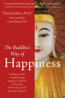 The Buddha's Way of Happiness: Healing Sorrow, Transforming Negative Emotion, and Finding Well-Being in the Present Moment Cover Image
