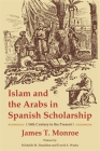 Islam and the Arabs in Spanish Scholarship: 16th Century to the Present (Ilex #24) Cover Image