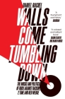 Walls Come Tumbling Down: Rock Against Racism, 2 Tone, Red Wedge Cover Image