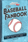 The Baseball Fanbook: Everything You Need to Know to Become a Hardball Know-It-All (A Sports Illustrated Kids Book) Cover Image