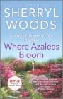 Where Azaleas Bloom (Sweet Magnolias Novel #10) Cover Image