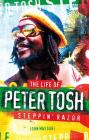 Steppin' Razor: The Life of Peter Tosh Cover Image