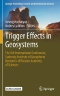 Trigger Effects in Geosystems: The 5th International Conference, Sadovsky Institute of Geospheres Dynamics of Russian Academy of Sciences Cover Image
