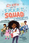 Izzy Newton and the S.M.A.R.T. Squad: Absolute Hero (Book 1) Cover Image