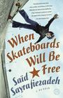 When Skateboards Will Be Free: A Memoir Cover Image