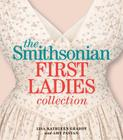 The Smithsonian First Ladies Collection Cover Image