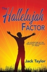 The Hallelujah Factor: An Adventure in the Principles and Practice of Praise Cover Image