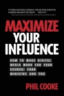 Maximize Your Influence: How to Make Digital Media Work for Your Church, Your Ministry, and You Cover Image