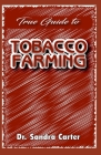 True guide to tobacco farming: It entails all needed for tobacco farming Cover Image