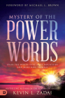 Mystery of the Power Words: Speak the Words That Move Mountains and Make Hell Tremble Cover Image
