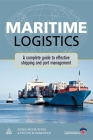 Maritime Logistics: A Complete Guide to Effective Shipping and Port Management Cover Image