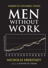 Men Without Work: America's Invisible Crisis (New Threats to Freedom Series) Cover Image