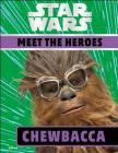 Star Wars Meet the Heroes Chewbacca Cover Image
