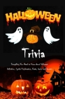 Halloween Trivia: Everything You Need to Know about Halloween: Definition, Symbol Explanation, Facts, Quizz and Quotes: Halloween Intere Cover Image