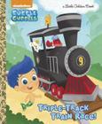 Triple-Track Train Race! (Bubble Guppies) (Little Golden Book) Cover Image