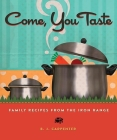 Come, You Taste: Family Recipes from the Iron Range Cover Image
