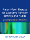 Parent-Teen Therapy for Executive Function Deficits and ADHD: Building Skills and Motivation Cover Image