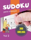 Sudoku para crianças - 300 grelhas: Sudoku Big Book for Sudoku enthusiasts - Para crianças de 8-12 anos e adultos - 300 grelhas 9x9 - Grande Impressão Cover Image