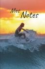 Mes notes: Carnet de Notes Surf - Format 15,24 x 22.86 cm, 100 Pages - Tendance et Original - Pratique pour noter des Idées Cover Image