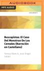 Buscapistas: El Caso del Monstruo de Los Cereales (Narración En Castellano) Cover Image