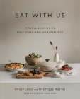 Eat With Us: Mindful Recipes to Make Every Meal an Experience Cover Image