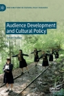 Audience Development and Cultural Policy (New Directions in Cultural Policy Research) Cover Image
