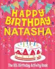 Happy Birthday Natasha - The Big Birthday Activity Book: Personalized Children's Activity Book Cover Image