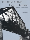 Florida's Great Ocean Railway: Building the Key West Extension Cover Image