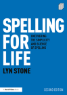 Spelling for Life: Uncovering the Simplicity and Science of Spelling Cover Image