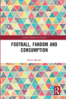 Football, Fandom and Consumption Cover Image