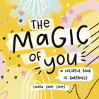 The Magic of You: A Colorful Book of Happiness Cover Image