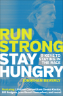 Run Strong, Stay Hungry: 9 Keys to Staying in the Race Cover Image