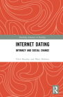 Internet Dating: Intimacy and Social Change (Routledge Advances in Sociology) Cover Image