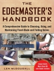 The Edgemaster's Handbook: A Comprehensive Guide to Choosing, Using, and Maintaining Fixed-Blade and Folding Knives Cover Image