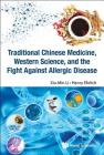 Traditional Chinese Medicine, Western Science, and the Fight Against Allergic Disease Cover Image