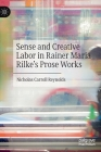 Sense and Creative Labor in Rainer Maria Rilke's Prose Works Cover Image