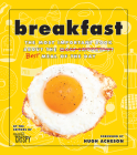 Breakfast: The Most Important Book about the Best Meal of the Day Cover Image