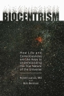 Biocentrism: How Life and Consciousness Are the Keys to Understanding the True Nature of the Universe Cover Image