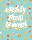 Weekly Meal Journal: Meal Planning And Grocery List Cover Image
