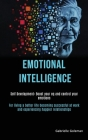 Self Development: Emotional Intelligence: Boost Your EQ and Control Your Emotions (For Living a Better Life Becoming Successful at Work Cover Image