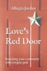 Love's Red Door: Renewing your Community with a Respite Park Cover Image