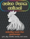 Color Farm Animal - Coloring Book for Grown-Ups - Yak, Pig, Rabbit, Horse, and more Cover Image
