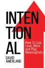 Intentional: How To Live, Love, Work and Play Meaningfully Cover Image