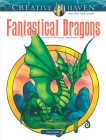 Creative Haven Fantastical Dragons Coloring Book (Adult Coloring) Cover Image