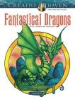 Creative Haven Fantastical Dragons Coloring Book (Creative Haven Coloring Books) Cover Image