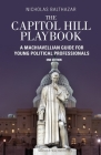 Capitol Hill Playbook: Machiavellian Guide for Young Political Professionals (2nd Edition) Cover Image