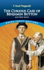 The Curious Case of Benjamin Button and Other Stories (Dover Thrift Editions) Cover Image
