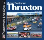 Motor Racing at Thruxton in the 1980s (Those were the days...) Cover Image